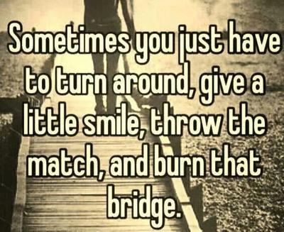 burn the bridge
